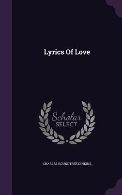 Lyrics of Love Charles Roundtree Dinkins