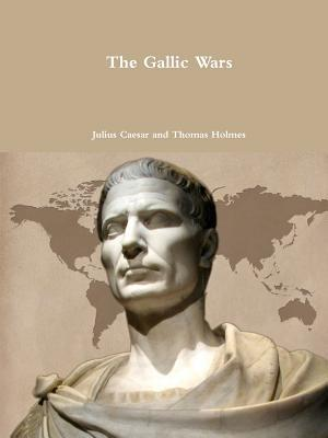 The Gallic Wars  by  Julius Caesar