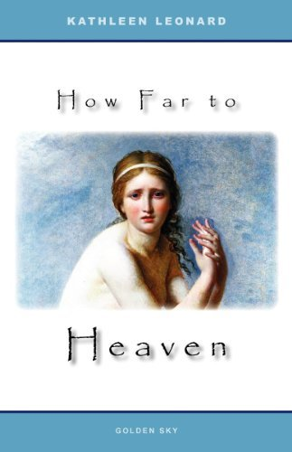 How Far to Heaven  by  Kathleen  Leonard