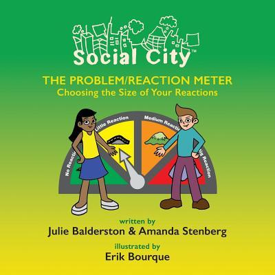 The Problem/Reaction Meter: Choosing the Size of Your Reactions  by  Julie Balderston