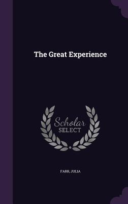 The Great Experience  by  Julia Farr