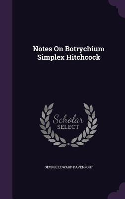Notes on Botrychium Simplex Hitchcock  by  George Edward Davenport