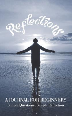 Reflections: A Journal for Beginners  by  Christian Michael