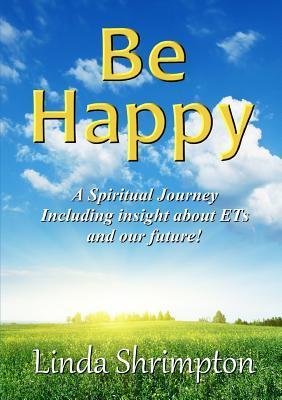 Be Happy  by  Linda Shrimpton
