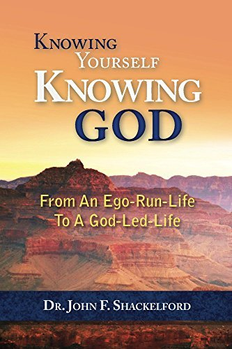 Knowing Yourself: Knowing God John Shackelford