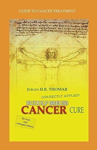 Rudolf Breuss cancer cure correctly applied Juergen Thomar