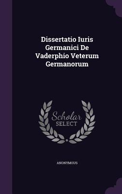 Dissertatio Iuris Germanici de Vaderphio Veterum Germanorum  by  Anonymous