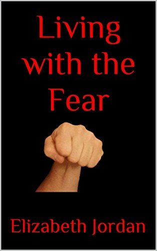 Living with the Fear  by  Elizabeth Jordan
