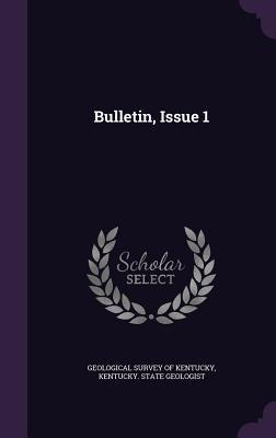 Bulletin, Issue 1 Geological Survey of Kentucky