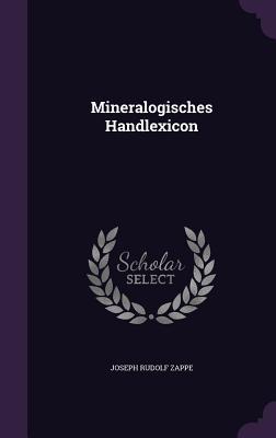 Mineralogisches Handlexicon Joseph Rudolf Zappe