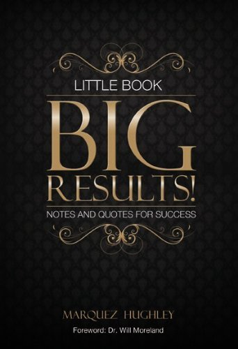 Little Book, BIG RESULTS! Marquez Hughley
