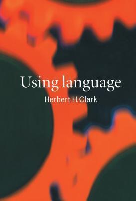 Using Language  by  Herbert H. Clark