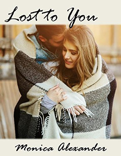 Lost to You  by  Monica Alexander