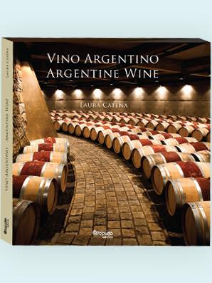 VINO ARGENTINO = ARGENTINE WINE  by  Laura Catena