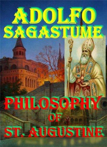 Philosophy of St. Augustine  by  Adolfo Sagastume