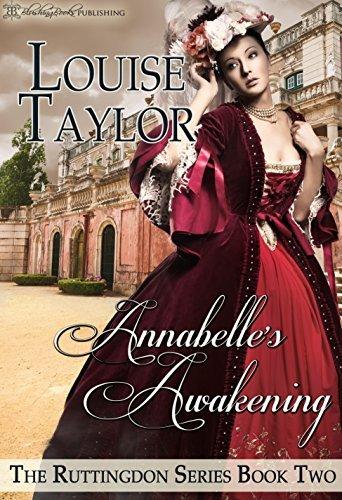 Annabelles Awakening (The Ruttingdon Series, #2) Louise Taylor