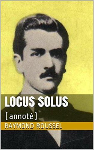 Locus Solus: (annoté)  by  Raymond Roussel