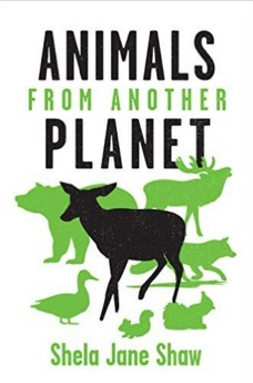 Animals from Another Planet Shela Jane Shaw