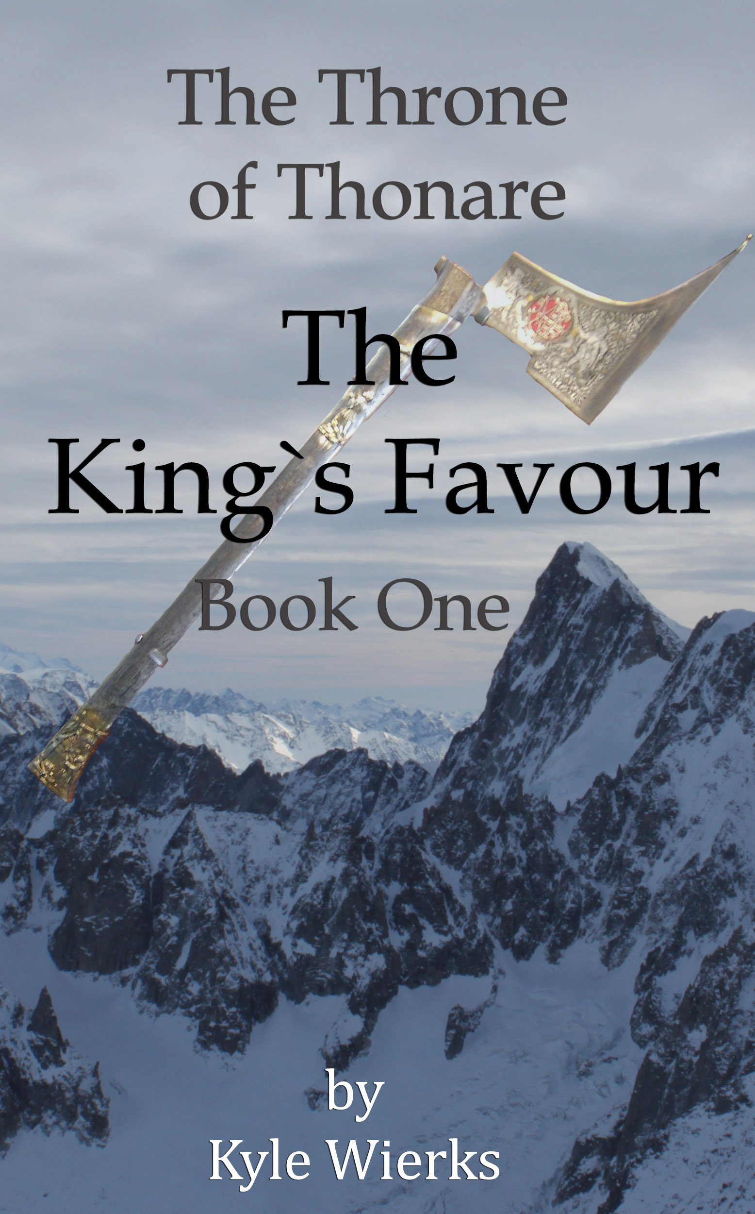 The Throne of Thonare: The Kings Favour  by  Kyle Wierks