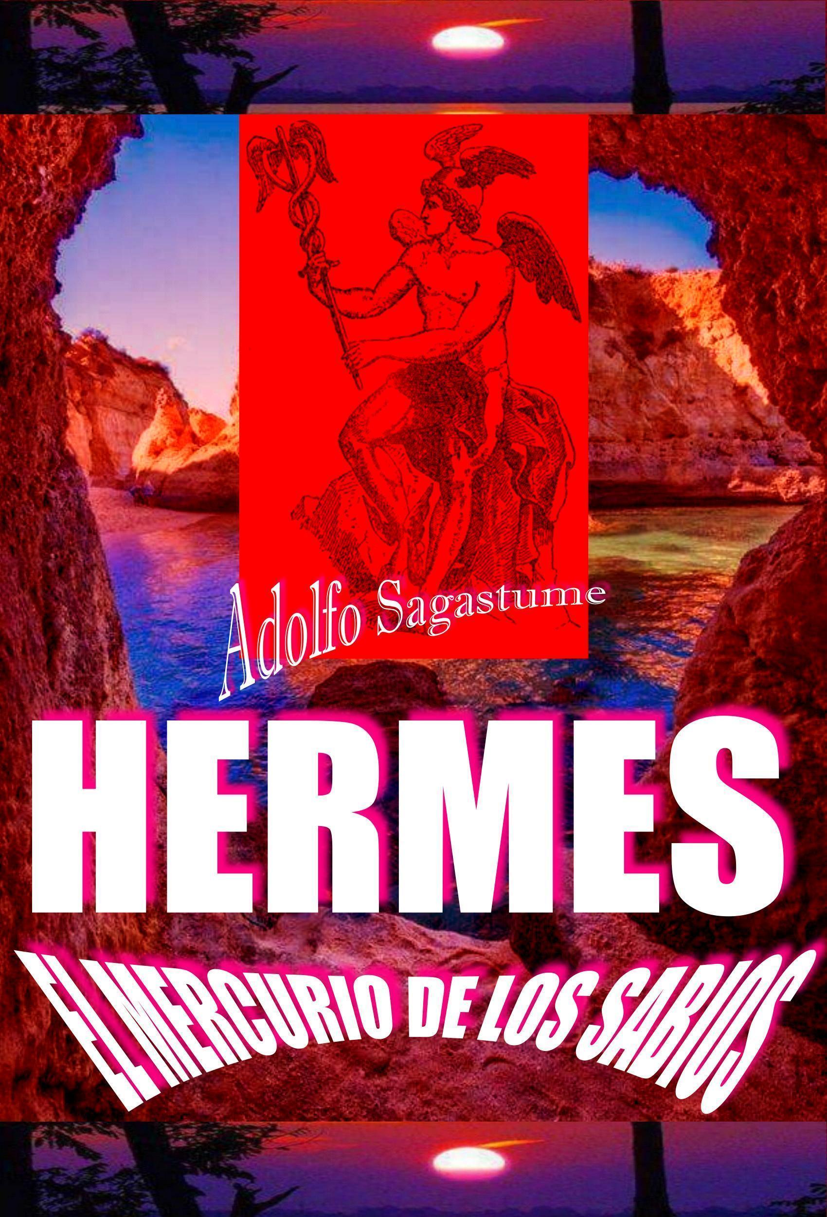 Hermes, el Mercurio de los Sabios Adolfo Sagastume