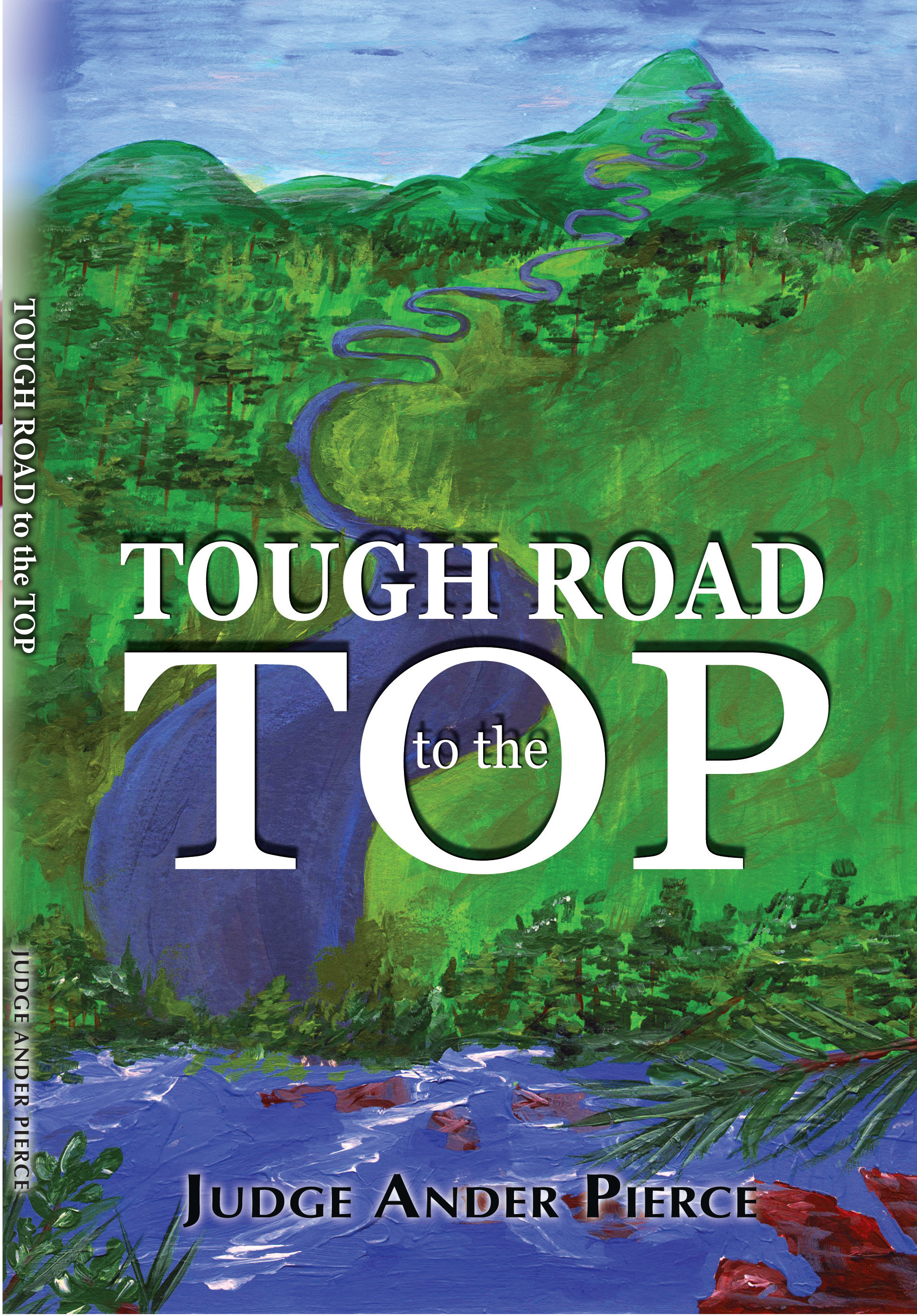 Tough Road to the Top  by  Judge Pierce
