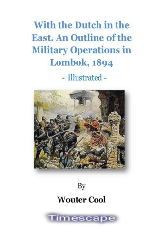 With the Dutch in the East. An Outline of the Military Operations in Lombok, 1894, Illustrated  by  Wouter Cool