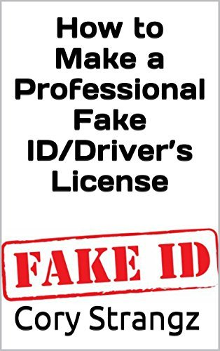 How to Make a professional Fake ID/Drivers License: Fake ID 101  by  CORY STRANGZ