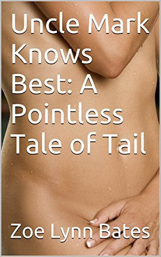 Uncle Mark Knows Best: A Pointless Tale of Tail Zoe Lynn Bates