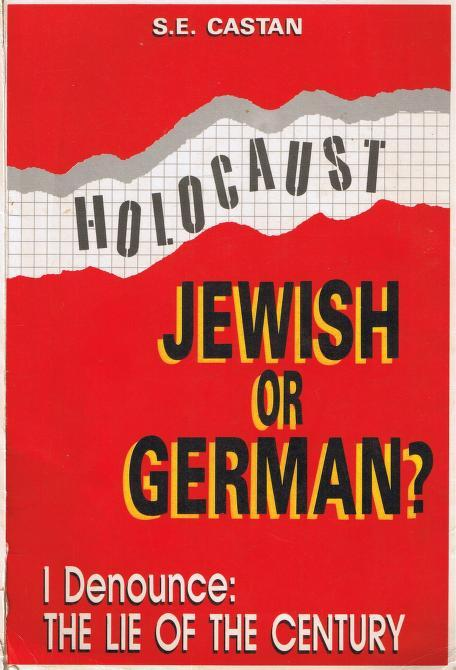 Holocaust, Jewish Or German?: I Denounce: the Lie of the Century  by  S. E. Castan