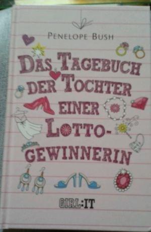 Das Tagebuch der Tochter einer Lotto-Gewinnerin Penelope Bush