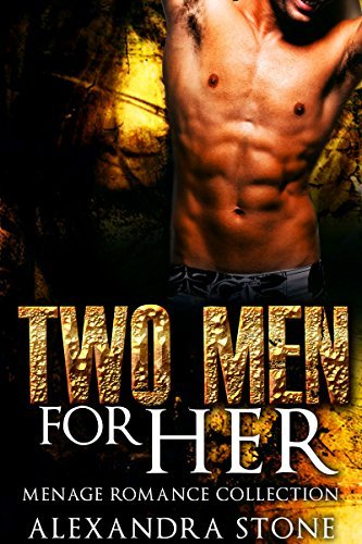 MENAGE ROMANCE: Two Men For Her ( Menage Older Man Biker Shifter Older Man Romance Collection) (Threesome Doctor Bear Shifter Werewolf Paranormal)  by  Secret Adventure Publishing