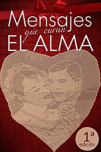 MENSAJES QUE CURAN EL ALMA( José Muñoz Merino