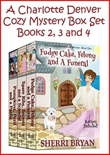 A Charlotte Denver Cozy Mystery Box Set - Books 2, 3 and 4 (The Charlotte Denver Cozy Mystery Series) Sherri Bryan