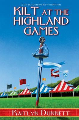 Kilt at the Highland Games  by  Kaitlyn Dunnett