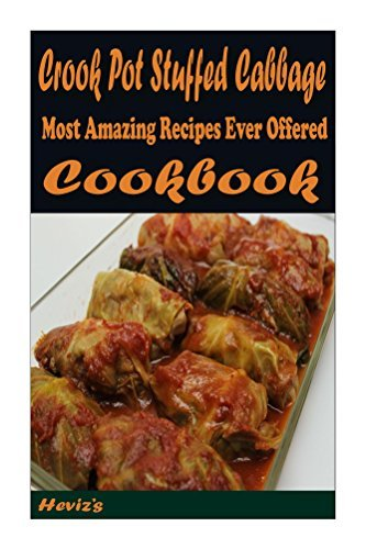 Crock Pot Stuffed Cabbage 101. Delicious, Nutritious, Low Budget, Mouth Watering Cookbook  by  Hevizs