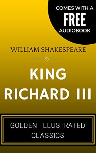 King Richard III: By William Shakespeare - Illustrated (Comes with a Free Audiobook)  by  William Shakespeare
