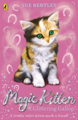 A Glittering Gallop: Magic Kitten #8  by  Sue Bentley