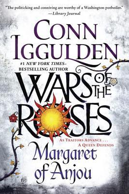 Wars of the Roses: Margaret of Anjou Conn Iggulden
