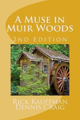 A Muse in Muir Woods - 2nd Edition Rick Kauffman
