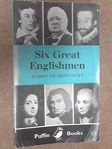 Six Great Englishmen Aubrey de Sélincourt