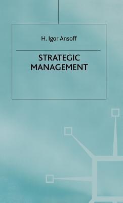 Strategic Managment - Ansoff  by  H. Igor Ansoff