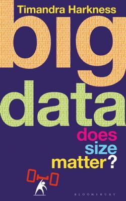 Big Data: Does Size Matter? Timandra Harkness