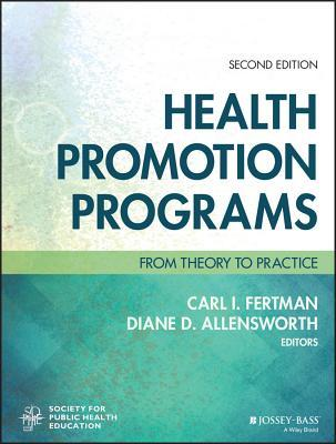 Health Promotion Programs: From Theory to Practice Carl I Fertman