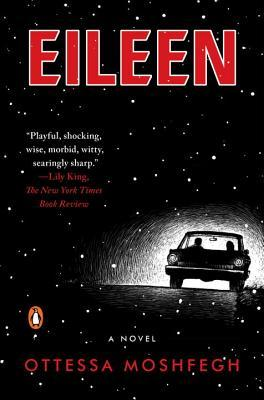 Eileen: A Novel  by  Ottessa Moshfegh