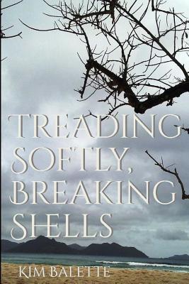 Treading Softly, Breaking Shells K Balette
