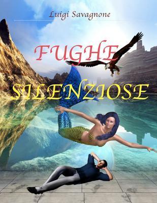 Fughe Silenziose  by  Luigi Savagnone