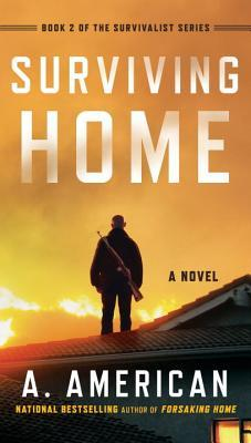 Surviving Home: A Novel  by  A. American