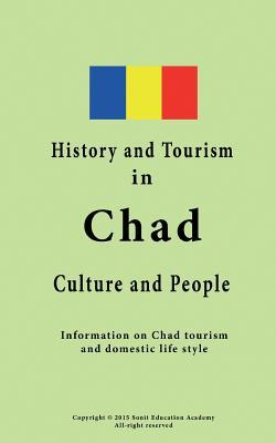 History and Tourism in Chad, Culture and People: Information on Chad Tourism and Domestic Life Style  by  Sampson Jerry