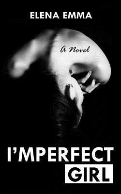 Imperfect Girl Elena Emma