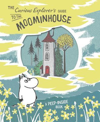 The Curious Explorers Guide to the Moominhouse: A Peep-Inside Book  by  Tove Jansson